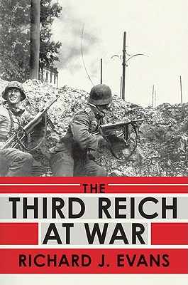 The Third Reich at War - Evans, Richard J