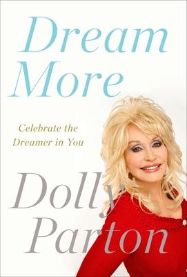 Dream More: Celebrate the Dreamer in You - Parton, Dolly