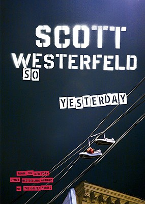 So Yesterday - Westerfeld, Scott