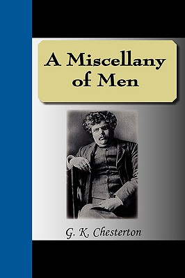 A Miscellany of Men - Chesterton, G K