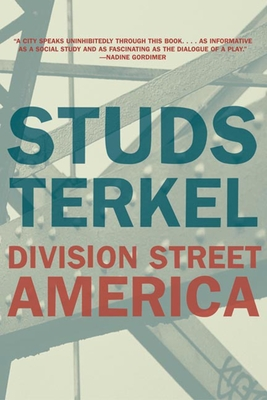 Division Street: America - Terkel, Studs, and Kotlowitz, Alex (Introduction by)