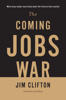 The Coming Jobs War - Clifton, Jim