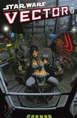 Star Wars Vector, Volume 2 - Ostrander, John, and Williams, Rob, and Weaver, Dustin (Illustrator)