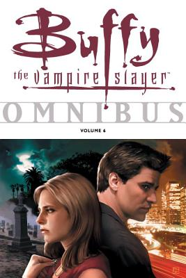 Buffy the Vampire Slayer Omnibus: Volume 6 - Benson, Amber, and Clugston, Chynna, and Espenson, Jane