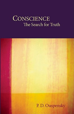 Conscience: The Search for Truth - Ouspensky, P D