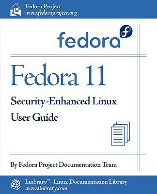 Fedora 11 Security-Enhanced Linux User Guide - Fedora Documentation Project