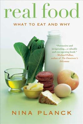 Real Food: What to Eat and Why - Planck, Nina