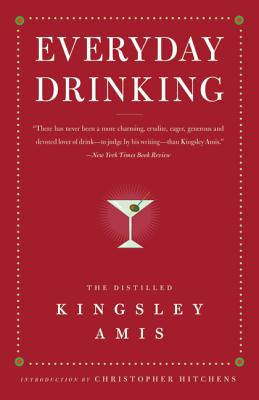 Everyday Drinking - Amis, Kingsley, and Hitchens, Christopher (Introduction by)