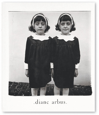 Diane Arbus: an Aperture Monograph - Arbus, Diane, and Arbus, Doon (Editor), and Israel, Marvin (Editor)