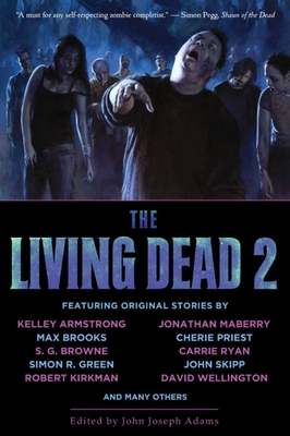 The Living Dead 2 - Adams, John Joseph (Editor), and Armstrong, Kelley (Contributions by), and Brooks, Max (Contributions by)