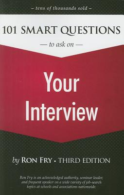 101 Smart Questions to Ask on Your Interview - Fry, Ron