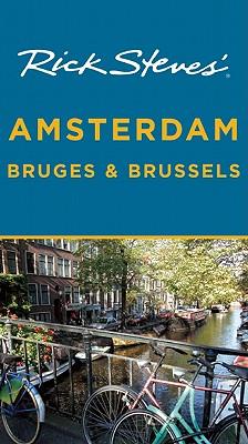 Rick Steves' Amsterdam, Bruges & Brussels - Steves, Rick, and Openshaw, Gene