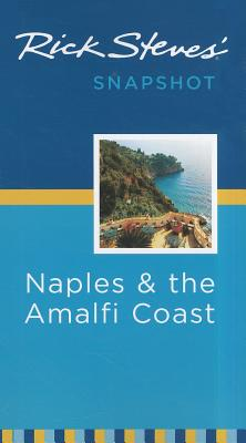 Rick Steves' Snapshot Naples & the Amalfi Coast - Steves, Rick