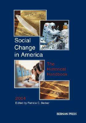 Social Change in America: The Historical Handbook 2006 - Bernan Press, and Becker (Editor), and Siegal (Editor)