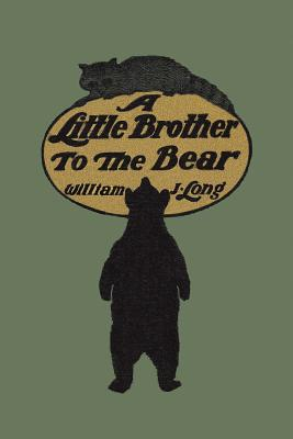 A Little Brother to the Bear - Long, William J