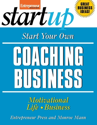 Start Your Own Coaching Business - Entrepreneur Press, and Mann, Monroe