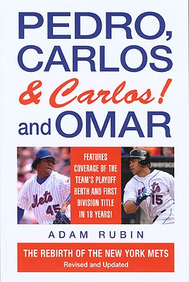 Pedro, Carlos (and Carlos) and Omar: The Rebirth of the New York Mets - Rubin, Adam, and Lyons Press (Creator)