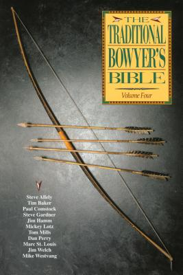 The Traditional Bowyer's Bible, Volume 4 -