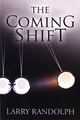 The Coming Shift - Randolph, Larry