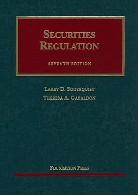 Securities Regulation: Cases and Materials - Soderquist, Larry D, and Gabaldon, Theresa A