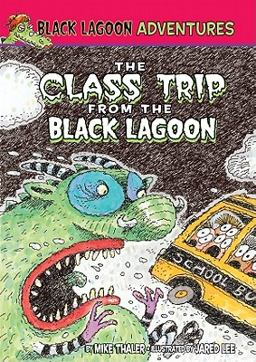 The Class Trip from the Black Lagoon - Thaler, Mike