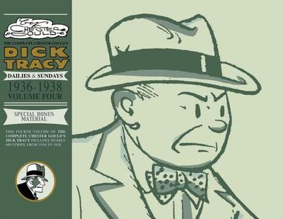 The Complete Chester Gould's Dick Tracy: Volume 4: Dailies & Sundays 1936-1938 - Gould, Chester (Illustrator)