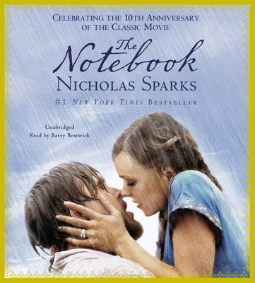 The Notebook - Sparks, Nicholas, and Bostwick, Barry (Read by)