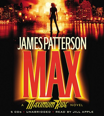 Max - Patterson, James, and Apple, Jill (Read by)