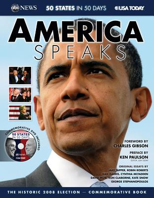 America Speaks: The Historic 2008 Election - Tapper, Jake, and Roberts, Robin, and Harris, Dan