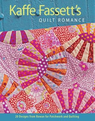 Kaffe Fassett's Quilt Romance: 20 Designs from Rowan for Patchwork and Quilting - Fassett, Kaffe