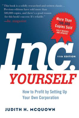 Inc. Yourself: How to Profit by Setting Up Your Own Corporation - McQuown, Judith H