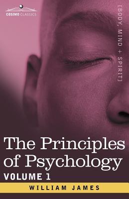 The Principles of Psychology, Vol.1 - James, William