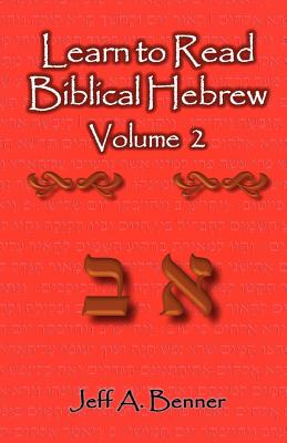 Learn to Read Biblical Hebrew Volume 2 - Benner, Jeff A
