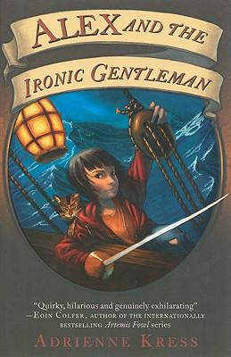 Alex and the Ironic Gentleman - Kress, Adrienne