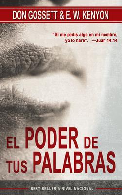 El Poder de Tus Palabras - Gossett, Don, and Kenyon, Essek William