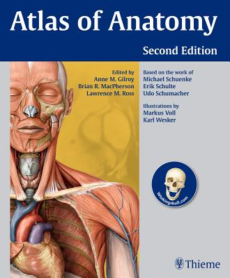 Atlas of Anatomy - Gilroy, Anne M (Editor), and MacPherson, Brian R (Editor), and Ross, Lawrence M (Editor)