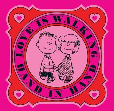 Love is Walking Hand in Hand - Schulz, Charles M.