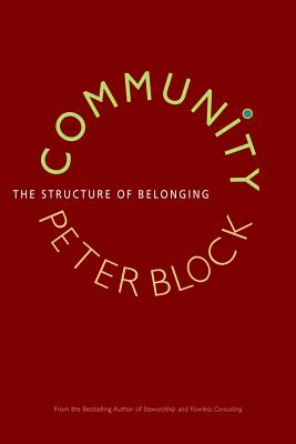 Community: The Structure of Belonging - Block, Peter