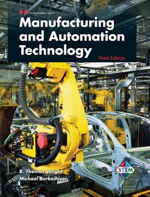 Manufacturing and Automation Technology - Wright, R Thomas, and Berkeihiser, Michael