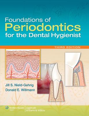 Foundations of Periodontics for the Dental Hygienist - Nield-Gehrig, Jill S, Ma, and Willmann, Donald E, Dds, MS