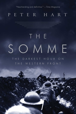 The Somme: The Darkest Hour on the Western Front - Hart, Peter