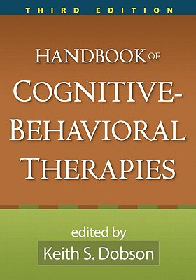 Handbook of Cognitive-Behavioral Therapies - Dobson, Keith S, Dr., PhD (Editor)
