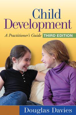 Child Development: A Practitioner's Guide - Davies, Douglas, MSW, Ph.D.