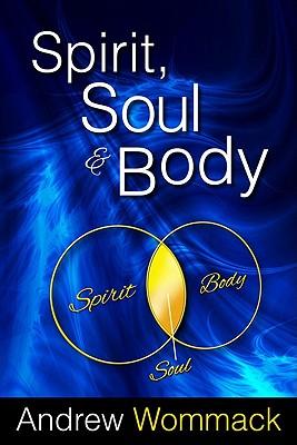 Spirit, Soul & Body - Wommack, Andrew