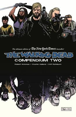 The Walking Dead Compendium: Volume 2 - Adlard, Charlie (Artist), and Kirkman, Robert, and Grace, Sina (Editor)