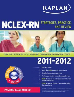 Kaplan NCLEX-RN: Strategies, Practice, and Review - Irwin, Barbara J, B.S.N., R.N., and Burckhardt, Judith A, M.Ed., R.N.