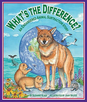 What's the Difference?: An Endangered Animal Subtraction Story - Slade, Suzanne, and Waites, Joan (Illustrator)