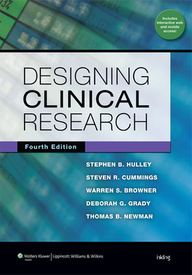 Designing Clinical Research - Hulley, Stephen B, Dr., MD, MPH, and Cummings, Steven R, MD, and Browner, Warren S, MD