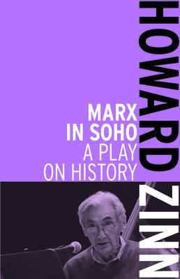 Marx in Soho: A Play on History - Zinn, Howard