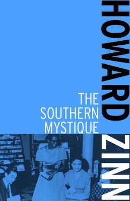 The Southern Mystique - Zinn, Howard